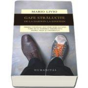 Mario Livio - Gafe stralucite - Greseli colosale ale unor mari savanti, care ne-au schimbat perspectiva asupra vietii si universului