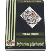 Colectia Policier - Infractori ghinionisti - Traian Tandin