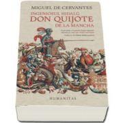 Ingeniosul hidalg Don Quijote de la Mancha - Noua editie a Academiei Regale Spaniole adaptata de Arturo Perez-Reverte