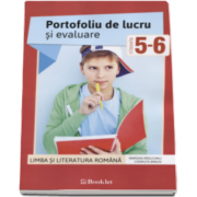 Limba si literatura romana. Portofoliu de lucru si evaluare pentru clasele a V-a si a VI-a (Ramona Raducanu)