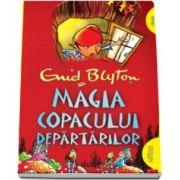 Enid Blyton - Magia Copacului Departarilor - Editie paperback