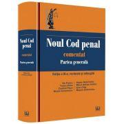 Noul Cod penal comentat. Partea generala - Editia a III-a, revizuita si adaugita - Ilie Pascu