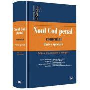 Sinescu Mircea Constantin - Noul Cod penal comentat. Partea speciala - Editia a III-a, revizuita si adaugita
