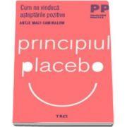 Principiul placebo. Cum ne vindeca asteptarile pozitive (Antje Maly-Samiralow)