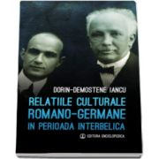 Dorin-Demostene Iancu, Relatiile culturale Romano-Germane in perioada interbelica
