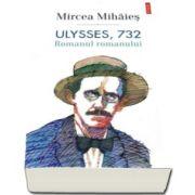 Ulysses, 732. Romanul romanului (Mircea Mihaies)