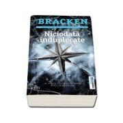Niciodata induplecate - Al doilea volum al trilogiei Minti primejdioase - Alexandra Bracken