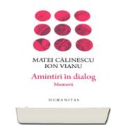 Matei Calinescu - Amintiri in dialog - Memorii