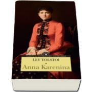 Lev Tolstoi, Anna Karenina - Clasici ai literaturii universale
