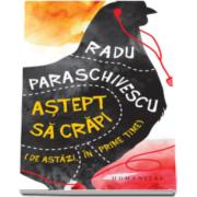 Radu Paraschivescu - Astept sa crapi - De astazi, in prime-time