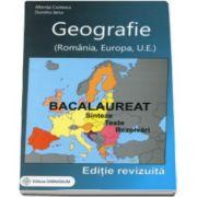Albinita Costescu - Bacalaureat 2017 - Geografie. Sinteze. Teste. Rezolvari - Romania, Europa, Uniunea Europeana - Editie, revizuita