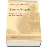 Gheorghe Parusi, Bariera Vergului sau Viata unui baiat de Bucuresti