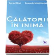 Daniel Mitel, Calatorii in inima