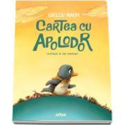 Gellu Naum - Cartea cu Apolodor - Ilustratii de Dan Ungureanu
