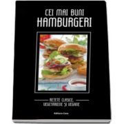 Iris Ottinger, Cei mai buni hamburgeri - Retete clasice, vegetariene si vegane
