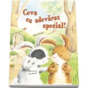 Helena Kraljic - Ceva cu adevarat special - Ilustratii de Cee Biscoe