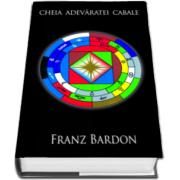 Franz Bardon - Cheia adevaratei Cabale. Volumul III - Sfintele mistere