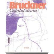 Copilul divin (Pascal Bruckner)