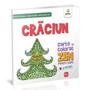 Craciun. Carte de colorat Zen pentru copii si parinti - Dezvolta rabdarea, simtul cromatic, motricitatea fina