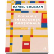 Daniel Goleman - Creierul si inteligenta emotionala - Noi perspective