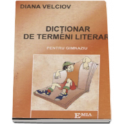 Dictionar de termeni literari pentru gimnaziu (Diana Velciov)