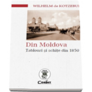 Wilhelm de Kotzebue, Din Moldova - Tablouri si schite din 1850