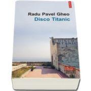 Disco Titanic (Radu Pavel Gheo)