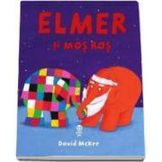 Elmer si Mos Ros (David McKee)
