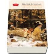 Jerome K. Jerome, Gandurile trandave ale unui pierde-vara (Carte pentru toti)