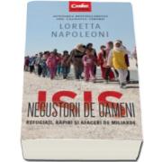 Loretta Napoleoni - ISIS. Negustorii de oameni - Refugiati, rapiri si afaceri de miliarde