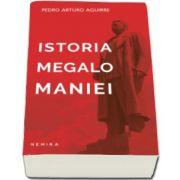 Istoria megalomaniei (Pedro Arturo Aguirre)