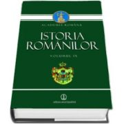 Istoria romanilor - Volumul IX - Sub egida, Academiei Romane