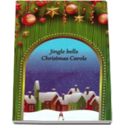 Jingle bells. Christmas carols - Colinde in limba engleza