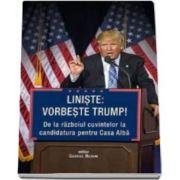 Liniste: vorbeste Trump! - De la razboiul cuvintelor la candidatura pentru Casa Alba
