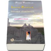 Lucia Ferescu sau Steaua diminetii (Petru Vintila)
