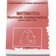Matematica, formule matematice pentru clasele 5-8 (Alexandrina Florina Dragotescu)