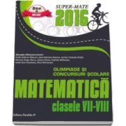 Cainiceanu Gheorghe - Matematica. Olimpiade si concursuri scolare 2016 - Pentru clasele VII-VIII