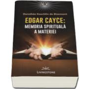Edgar Cayce, Memoria spirituala a materiei