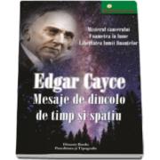 Edgar Cayce, Mesaje de dincolo de timp si spatiu