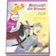 Grimm Fratii - Muzicantii din Bremen - Cu ilustratii de Adriana Oprita-Gheorghe