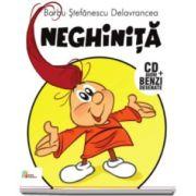 Barbu Stefanescu Delavrancea - Neghinita - Carte cu CD audio si benzi desenate
