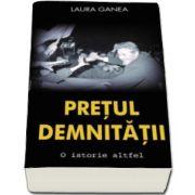 Pretul demnitatii (Laura Ganea)