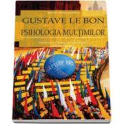 Gustave Le Bon - Psihologia multimilor - Istoria ideilor politice