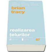 Realizarea telurilor (Brian Tracy)