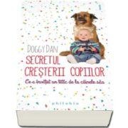Doggy Dan, Secretul cresterii copiilor - Ce a invatat un tatic de la cainii sai