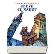 Spuse cu naduf (Stan Petrescu)