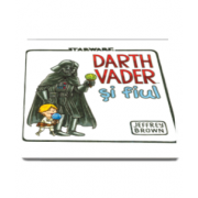 Jeffrey Brown - Star Wars. Darth Vader si fiul