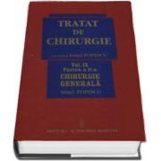 Irinel Popescu - Tratat de chirurgie. Volumul IX, partea a II-a, Chirurgie Generala. Sub redactia - Irinel Popescu