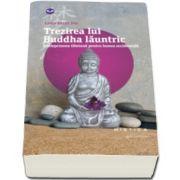 Trezirea lui Buddha launtric - Intelepciunea tibetana pentru lumea occidentala (Lama Surya Das)