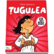 Petre Ispirescu - Tugulea - Carte cu CD audio si benzi desenate